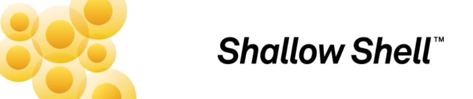 Shallow Shell Technology